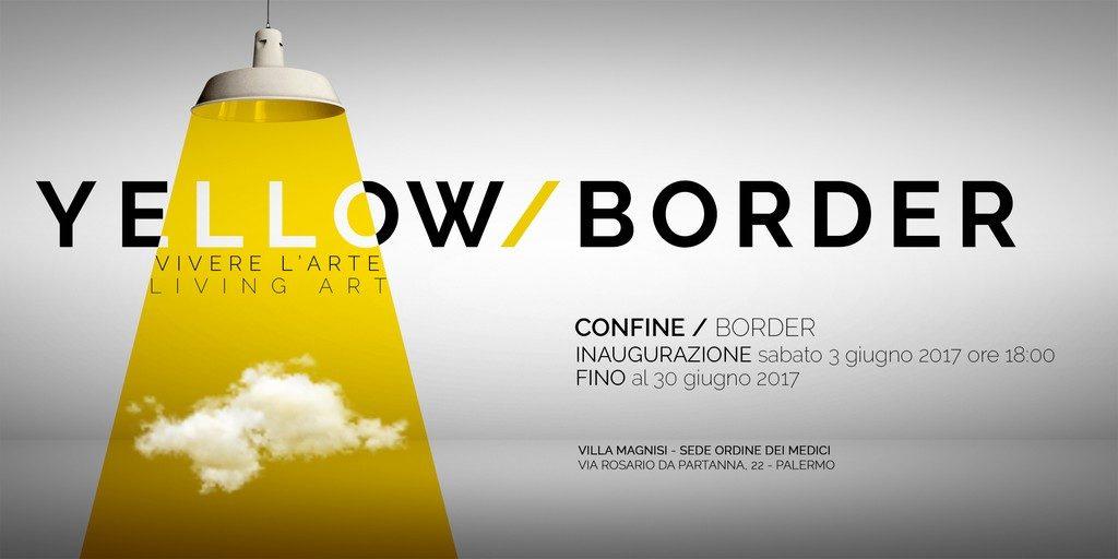 """Yellow/Border"""", dal 3 al 30 giugno ventisei artisti espongono a Palermo"""
