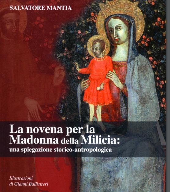 """Da pochi giorni è in libreria il nuovo studio di Salvatore Mantia  """"La Novena per la Madonna della Milicia"""": una spiegazione storico-antropologica"""
