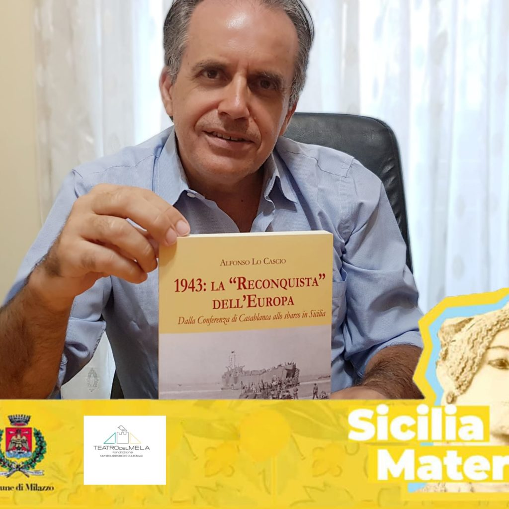 """Milazzo, si presenta il libro di Alfonso Lo Cascio """"1943: la Reconquista dell'Europa. Dalla Conferenza di Casablanca allo sbarco in Sicilia""""."""